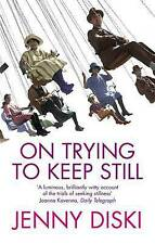 On Trying To Keep Still, Good Condition Book, Diski, Jenny, ISBN 9781844080168