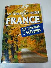 Les Plus Belles Routes de France 200 Itineraires 2500 sites Livre 416 pags 1996