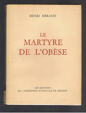 LE MARTYRE DE L'OBESE HENRI BERAUD 1950 Exemplaire numéroté sur vergé