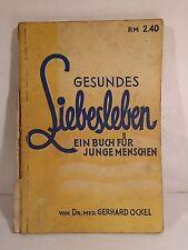 Gesundes Liebesleben Ein Buch für junge Menschen Dr. med. Gerhard Ockel