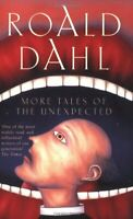 More Tales of the Unexpected by Dahl, Roald Paperback Book The Fast Free
