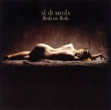 AL DiMeola Di Meola, Flesh On Flesh, 2002 Jazz CD, NEW