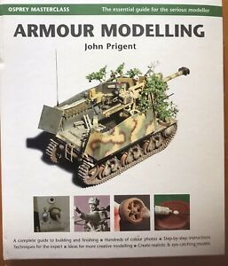 Armour Modelling (Osprey Masterclass) by John Prigent - Model Tanks How to Guide