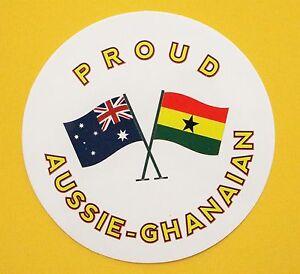 PROUD AUSSIE - GHANAIAN AUSTRALIAN STICKER GHANA VINYL DECAL CAR TRUCK CARAVAN