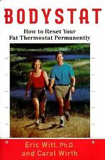 Book:  Bodystat How to Reset Your Fat Thermostat Permanently by Eric Witt Phd
