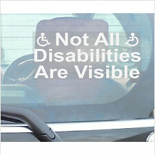 1 x Not All Disabilities are Visible-Disabled Car Window Sticker-Disability Sign