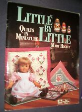 """The Patchwork Place """"Little By Little"""" Designed by Mary Hickey (1988, PB)"""