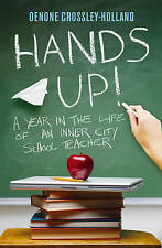 Hands Up!: A Year in the Life of an Inner City School Teacher,GOOD Book
