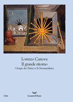 Il grande ritorno. Giorgio de Chirico e la Neometafisica - Canova Lorenzo