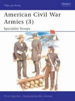 American Civil War Armies (3): Specialist Troops... by Katcher, Philip Paperback