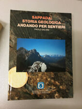 LIBRO SAPPADA STORIA GEOLOGICA ANDANDO PER SENTIERI PAOLO SALVINI CLUB ALPINO