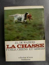 LA CHASSE  Fusils, Chiens et Gibiers.