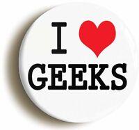 I HEART LOVE GEEKS BADGE BUTTON PIN (1inch/25mm diameter) SWOT NERD GEEK CHIC