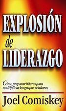 Explosión de Liderazgo : Cómo Preparar líderes para Multiplicar Los Grupos...