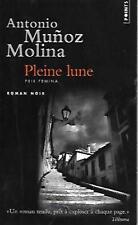 ANTONIO MUNOZ MOLINA/..PLEINE LUNE../ROMAN NOIR-POINTS