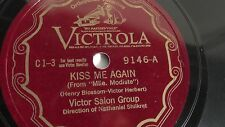 Victor Salon Group - 78rpm single 12-inch – Victrola V.E. #9146 Kiss Me Again
