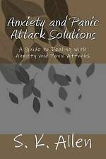 Anxiety and Panic Attack Solutions: A Guide to Dealing with Anxiety and Panic At