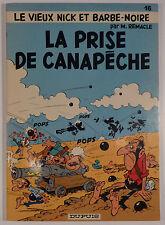 Vieux Nick 16 Remacle La prise de Canapèche Edition originale Dupuis TBE