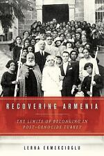 Recovering Armenia: The Limits of Belonging in Post-Genocide Turkey: By Ekmek...