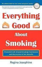 Everything Good about Smoking by Regina Josephine (2012, Hardcover)
