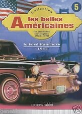 FASCICULE FABBRI LES BELLES AMERICAINES REVUE 5 FORD RANCHERO 1957