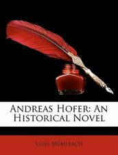 New listing Andreas Hofer: An Historical Novel, Brand New, Free shipping in the US