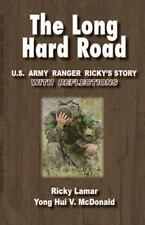 The Long Hard Road : US Ranger Ricky's Story with Reflections by Yong Hui...