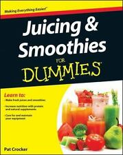 Juicing and Smoothies for Dummies® by Pat Crocker (2012, Paperback)