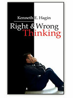 Right & Wrong Thinking - by Kenneth E Hagin, Sr.