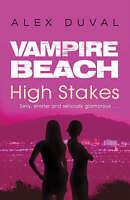 Vampire Beach: High Stakes, Duval, Alex, Very Good Book