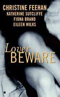 Lover Beware, Paperback by Feehan, Christine; Sutcliffe, Katherine; Brand, Fi...