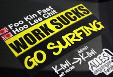 WORK SUCKS GO SURFING 30cm Surfer Surfboard Board Sticker DUB Aufkleber