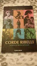 CORDE RIBELLI RITRATTI DI DONNE ALPINISTE DI ARANTZA LòPEZ MARUGàN ANNO 2003