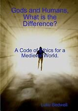 Gods and Humans, What Is the Difference? a Code of Ethics for a Medieval...