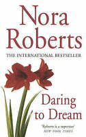 Daring To Dream: Number 1 in series (Dream Trilogy), Roberts, Nora , Acceptable,
