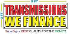 TRANSMISSIONS WE FINANCE Banner Sign NEW 2x5 Red & Yellow
