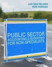 Public Sector Accounting And Budgeting For Non-Specialists: By G. Jan van Hel...