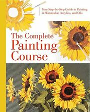 Complete Painting Course Your Step-by-Step Guide to Painting in Watercolo 2015