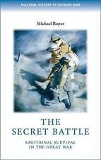 Very Good, The Secret Battle: Emotional Survival in the Great War (Cultural Hist