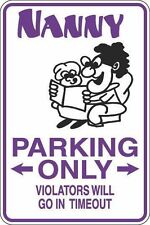 """*Aluminum* Nanny Parking Only Time Out 8""""x12"""" Metal Novelty Sign  S348"""