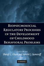 Biopsychosocial Regulatory Processes in the Development of Childhood Behavioral