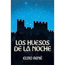Los Huesos de la Noche by Elvio René (2012, Paperback)