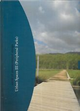 World of Environmental Design: Urban Spaces III Peripheral Parks Bilingual 1994