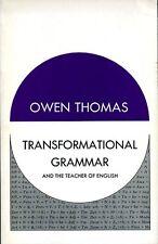 Transformational Grammar and the Teacher of English by Owen P. Thomas (softback