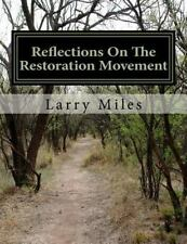 Reflections on the Restoration Movement : Short Essays on Personalities of...