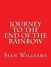 Journey to the End of the Rainbow by Sian Williams (2016, Paperback)