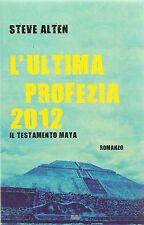 L'ULTIMA PROFEZIA 2012 IL TESTAMENTO MAYA - STEVE ALTEN
