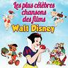 CD Les plus célèbres chansons des films Walt Disney