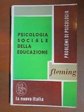 PSICOLOGIA SOCIALE DELLA EDUCAZIONE C M Fleming La Nuova Italia 1968 libro di