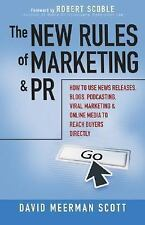 The New Rules of Marketing and PR : How to Use News Releases, Blogs, Podcasting,